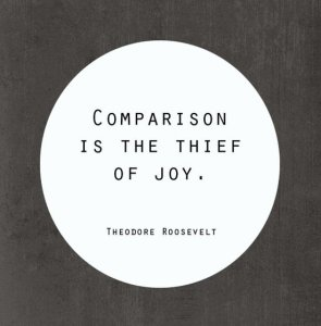 143-85993-comparison-is-the-thief-of-joy-1418072146